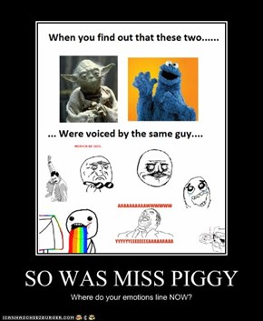 SO WAS MISS PIGGY
