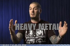 """Heavy Metal"""