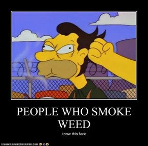 PEOPLE WHO SMOKE WEED