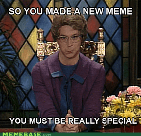 You must be a devoted Memestian