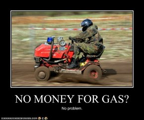 NO MONEY FOR GAS?