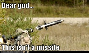 Dear god...  This isn't a missile