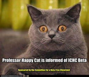 Professor Happy Cat is informed of ICHC Beta