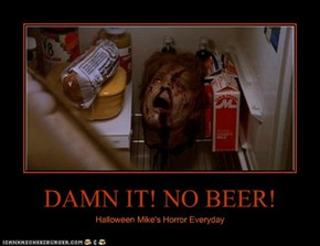 DAMN IT! NO BEER!