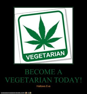 BECOME A VEGETARIAN TODAY!