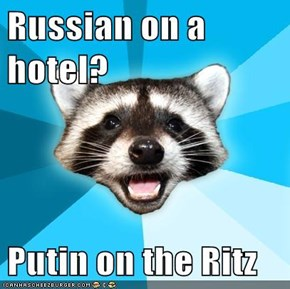 Russian on a hotel?  Putin on the Ritz