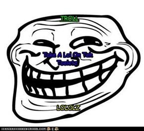 Teh Troll