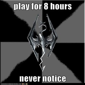 play for 8 hours   never notice