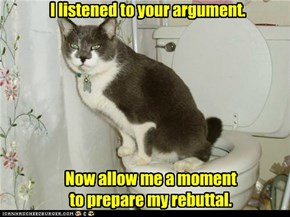I listened to your argument.