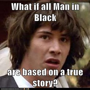 What if all Man in Black  are based on a true story?