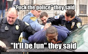 Never fuck the police