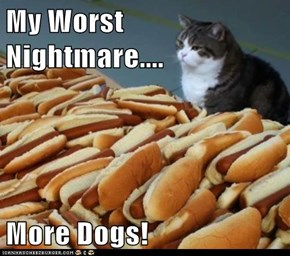 My Worst Nightmare....  More Dogs!