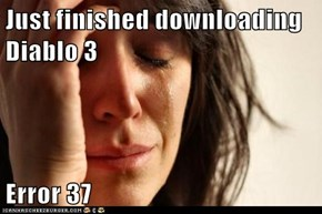 Just finished downloading Diablo 3  Error 37