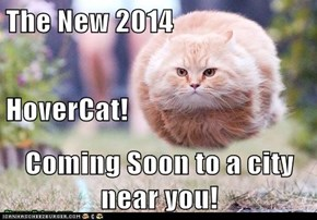 The New 2014 HoverCat! Coming Soon to a city near you!