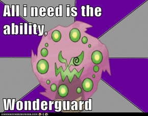 All i need is the ability,  Wonderguard
