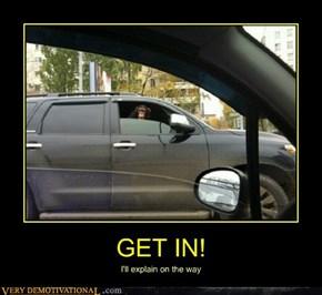GET IN!