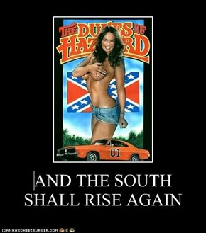 AND THE SOUTH SHALL RISE AGAIN