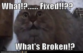 What!?...... Fixed!!??