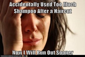 Accidentally Used Too Much Shampoo After a Haircut  Now I Will Run Out Sooner