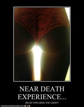 NEAR DEATH EXPERIENCE...