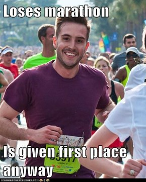 Loses marathon  Is given first place anyway