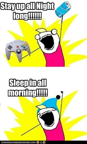 Stay up all Night long!!!!!!