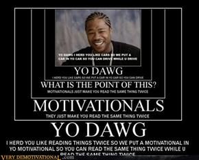 Yo dawg...