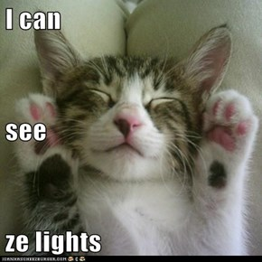 I can see ze lights