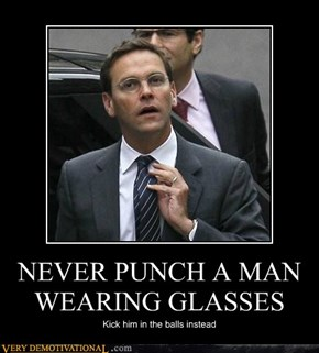NEVER PUNCH A MAN WEARING GLASSES