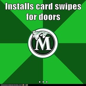 Installs card swipes for doors  . . .