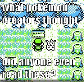 what pokemon creators thought:  did anyone even read these?