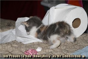 Um Prouds ta hab *NawtyKitty* as MY Cheezfrend ☻