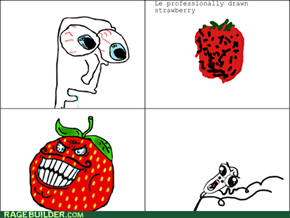 Strawberries Are Fricking Evil!