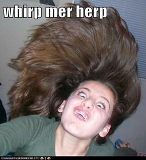 whirp mer herp