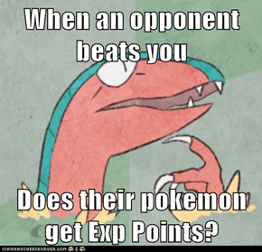 When an opponent beats you  Does their pokemon get Exp Points?