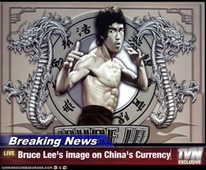 Breaking News - Bruce Lee's image on China's Currency