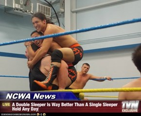 NCWA News - A Double Sleeper Is Way Better Than A Single Sleeper Hold Any Day