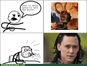 Loki has fangirls?