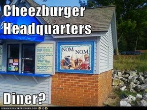 Cheezburger Headquarters  Diner?