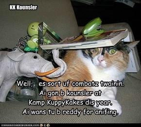 Well,   es sort uf combatz twainin. Ai gon b kounsler at Kamp KuppyKakes dis year. Ai wans tu b reddy for anifing.