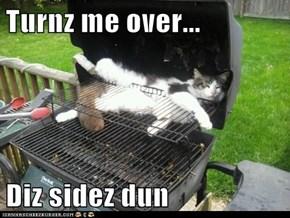 Turnz me over...  Diz sidez dun