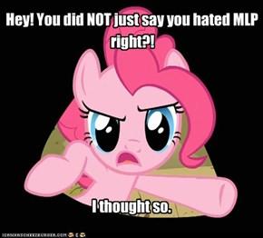 Pinkie knows.