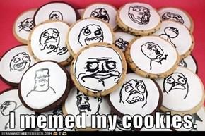 I memed my cookies.