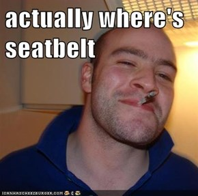 actually where's seatbelt