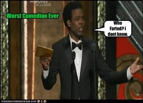 Worst Comedian Ever