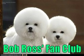 Bob Ross' Fan Club