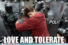 Feel the power of love and tolerance!