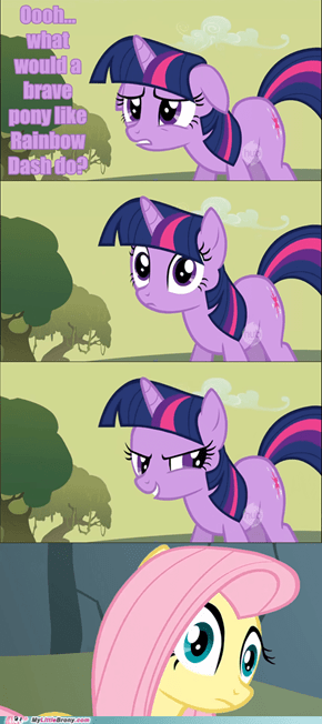 That's what Rainbow Dash would do