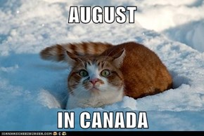 AUGUST  IN CANADA