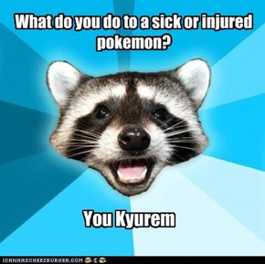 What do you do to a sick or injured pokemon?